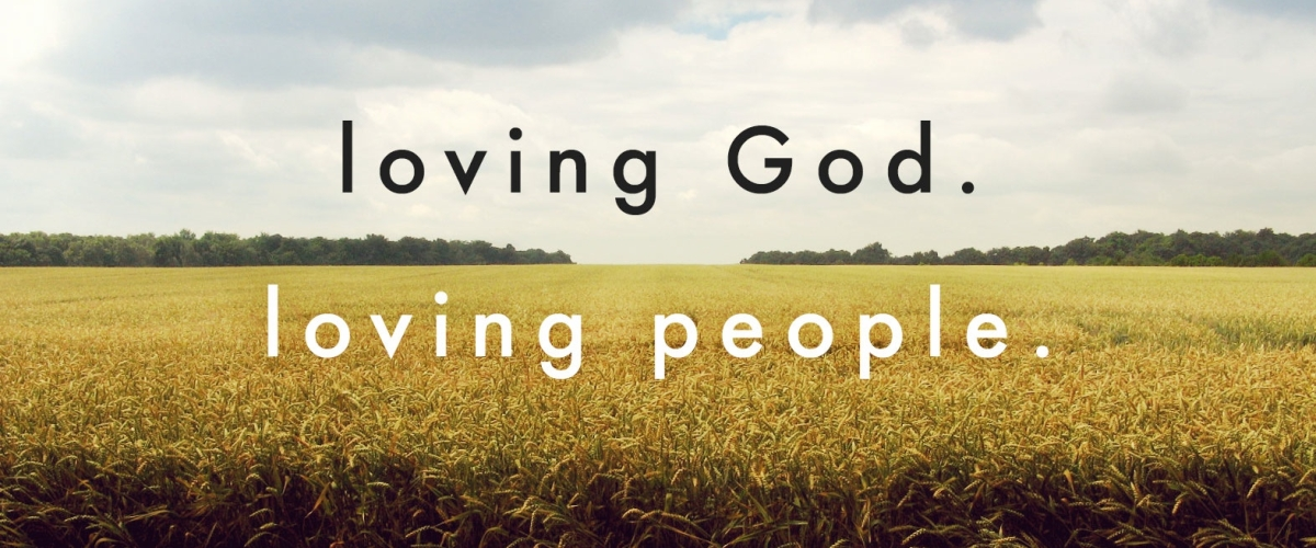 Loving God. Loving People.